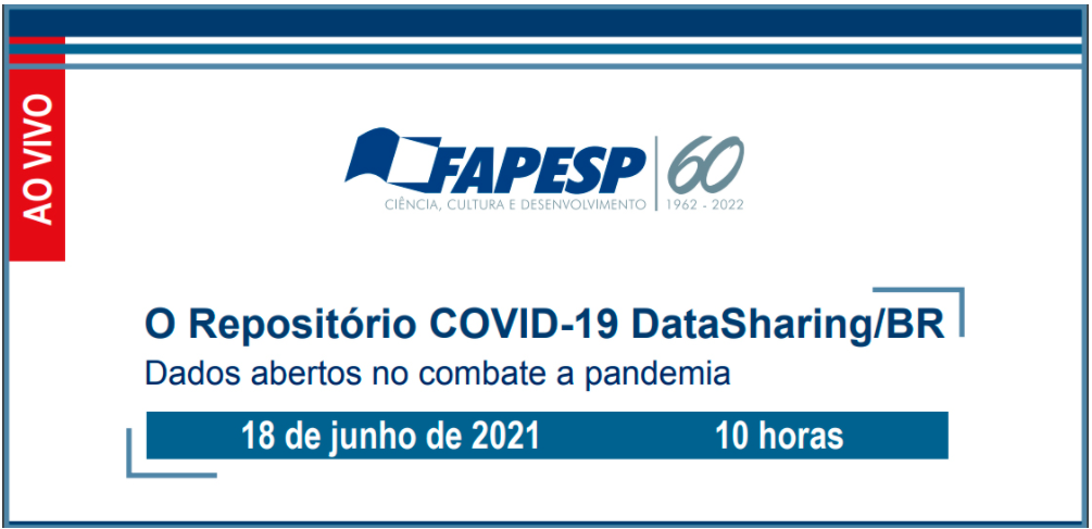 Arte digital em formato retangular com o texto: O Repositório COVID-19 DataSharing/BR – Dados abertos no combate a pandemia - 18 de junho de 2021 - 10 horas