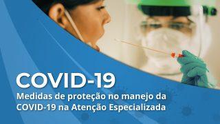 Curso Covid-19 Medidas de proteção no manejo da COVID-19 na Atenção Especializada