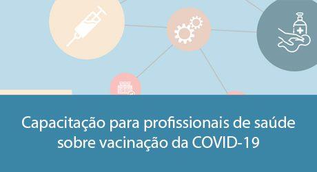 Capacitação para profissionais de saúde sobre vacinação da COVID-19