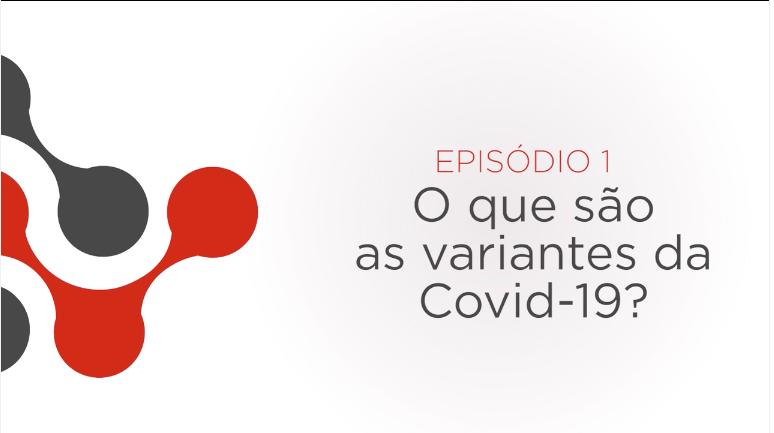 Pílula hubcovid - O que são as variantes da Covid-19?